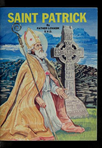 Saint Patrick, (385-461) by Lovasik, Lawrence G.