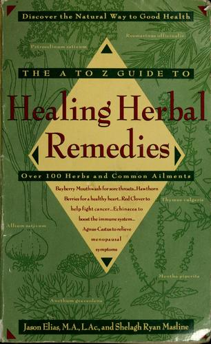 Download The A to Z guide to healing herbal remedies