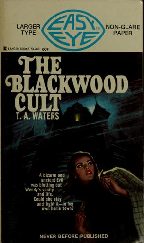 The Blackwood cult by T. A. Waters