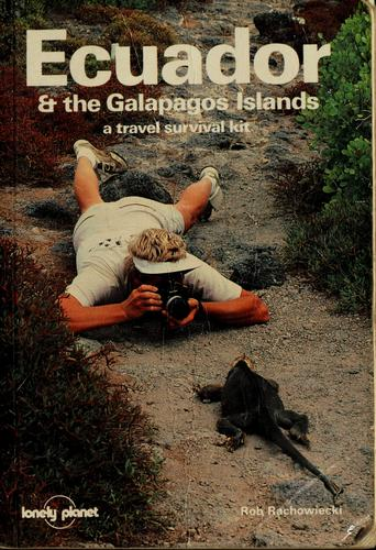 Ecuador & the Galapagos Islands by Rob Rachowiecki