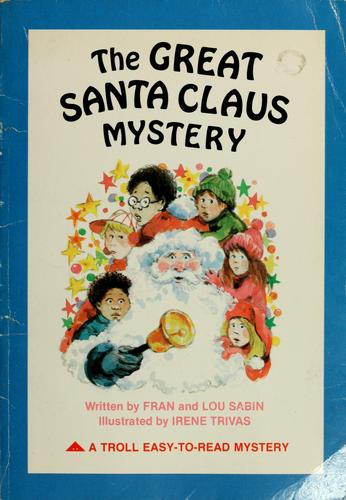 The great Santa Claus mystery by Francene Sabin