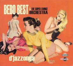 Bebo Best & The Super Lounge Orchestra - Soul Bossa Nova