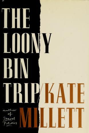 Cover of: The loony-bin trip | Kate Millett