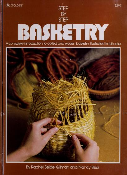 Step-by-step basketry by Rachel Seidel Gilman