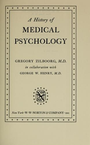 A history of medical psychology by Gregory Zilboorg