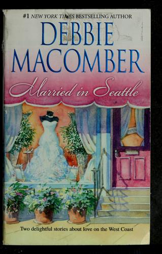 Married in Seattle by Debbie Macomber