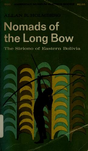 Nomads of the long bow by Allan R. Holmberg