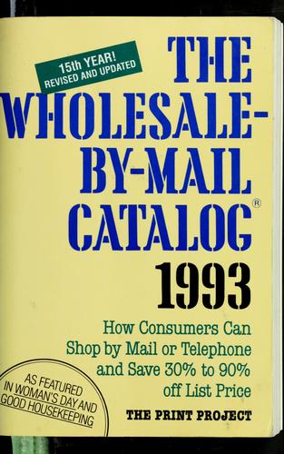 The Wholesale-by-mail catalog, 1993 by Prudence McCullough