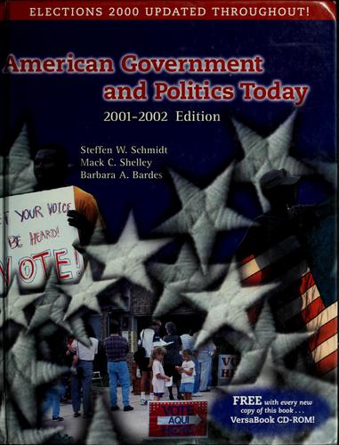 American government and politics today by Steffen W. Schmidt