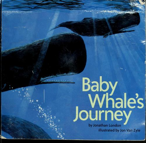 Baby whale's journey by Jonathan London