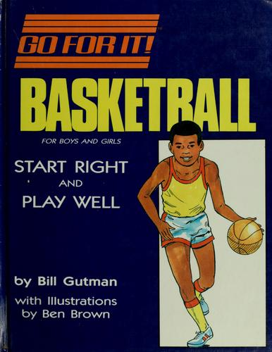 Basketball for boys and girls by Bill Gutman
