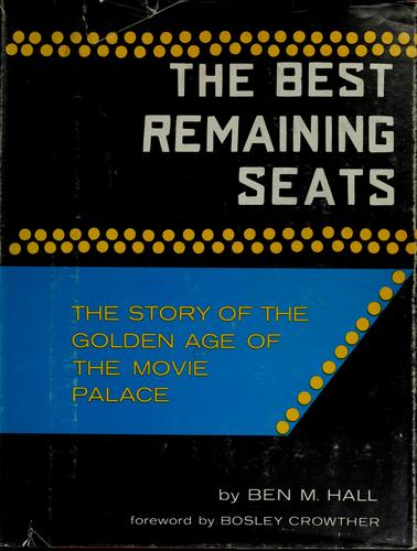 The best remaining seats by Ben M. Hall