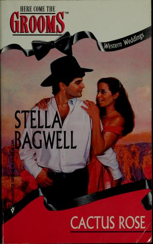 Cactus Rose by Stella Bagwell