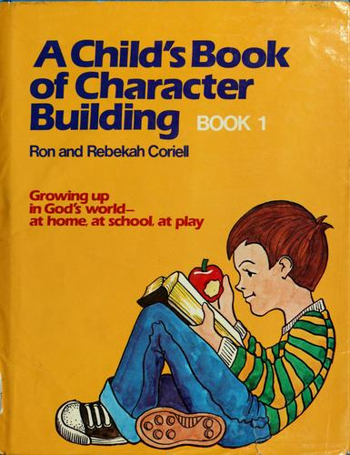 A child's book of character building by Ron Coriell