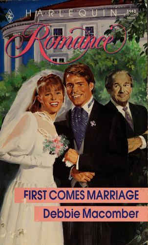 First comes marriage by by Debbie Macomber