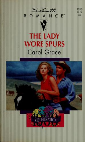 The lady wore spurs by Carol Grace