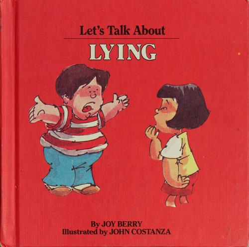 Let's talk about lying by Joy Wilt Berry