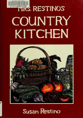 Mrs. Restino's country kitchen by Susan Restino
