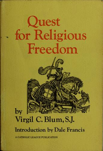 Quest for religious freedom by Virgil C. Blum