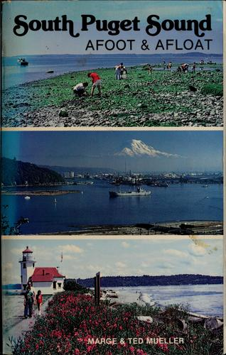 South Puget Sound, afoot & afloat by Marge Mueller