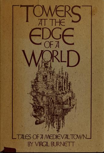 Towers at the edge of a world by Virgil Burnett