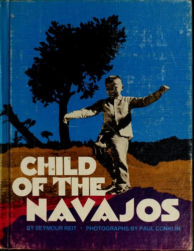 Child of the Navajos by Seymour Reit